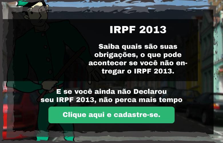 IRPF 2013: Você está obrigado a fazer a declaração?